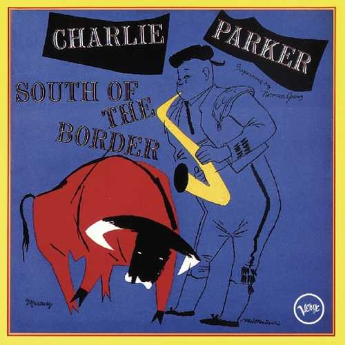 CD Shop - PARKER, CHARLIE SOUTH OF THE BORDER