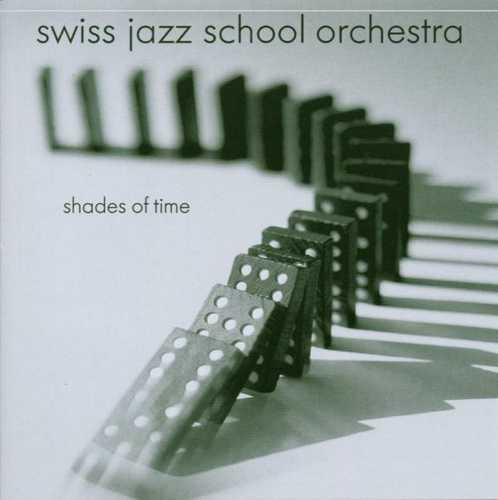 CD Shop - SWISS JAZZ SCHOOL ORCHEST SHADES OF TIME
