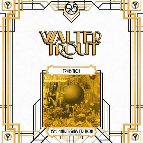 CD Shop - TROUT, WALTER TRANSITION =25TH ANNIVERSARY EDITION=