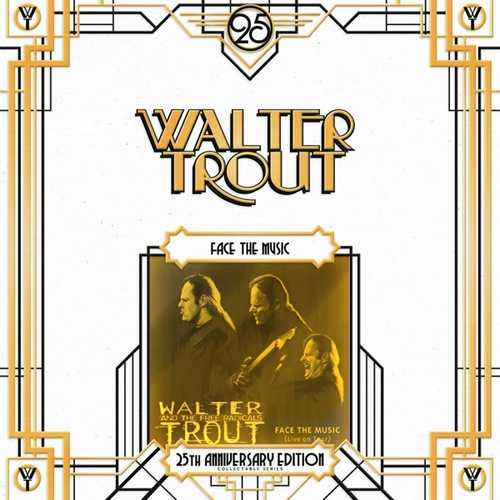 CD Shop - TROUT, WALTER FACE THE MUSIC =25TH ANNIVERSARY EDITION=