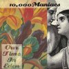 CD Shop - 10.000 MANIACS OUR TIME IN EDEN