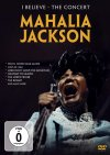 CD Shop - JACKSON, MAHALIA I BELIEVE - THE CONCERT