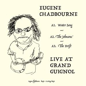 CD Shop - CHADBOURNE, EUGENE LIVE AT THE GRAND GUIGNOL