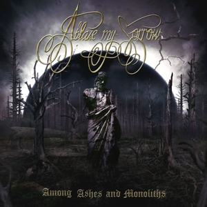 CD Shop - ABLAZE MY SORROW AMONG ASHES AND MONOLITHS