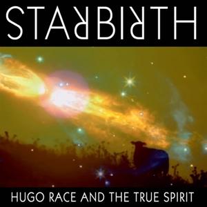 CD Shop - RACE, HUGO & THE TRUE SPIRIT STARBIRTH