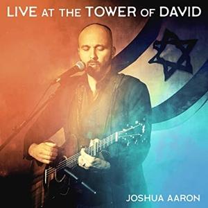 CD Shop - AARON, JOSHUA LIVE AT THE TOWER OF DAVID