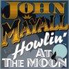CD Shop - MAYALL, JOHN HOWLING AT THE MOON