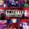 CD Shop - ROXETTE CHARM SCHOOL