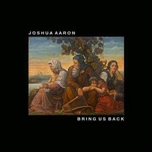 CD Shop - AARON, JOSHUA BRING US BACK