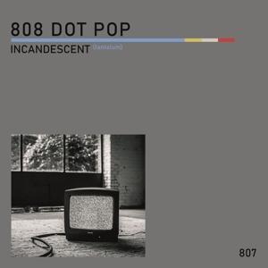 CD Shop - EIGHT 08 DOT POP 7-INCANDESCENT (TANTALUM)