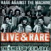 CD Shop - RAGE AGAINST THE MACHINE LIVE & RARE -BLACK FR/HQ-