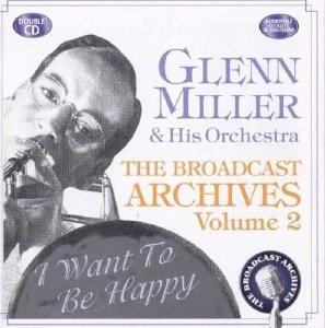 CD Shop - MILLER, GLENN & HIS ORCHE BROADCAST ARCHIVES VOL.2