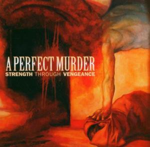 CD Shop - A PERFECT MURDER STRENGTH THROUGH VENGEANC