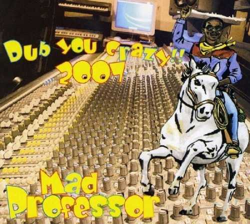 CD Shop - MAD PROFESSOR DUB YOU CRAZY 2007