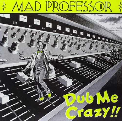 CD Shop - MAD PROFESSOR DUB ME CRAZY PART 1