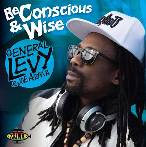 CD Shop - GENERAL LEVY & JOE ARIWA BE CONSCIOUS AND WISE