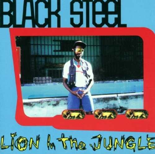 CD Shop - BLACK STEEL LION IN THE JUNGLE