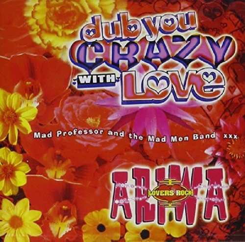 CD Shop - MAD PROFESSOR DUB YOU CRAZY WITH LOVE 2