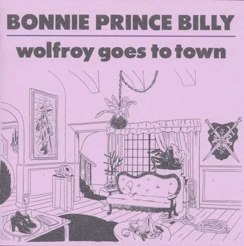 "CD Shop - ""BONNIE """"PRINCE"""" BILLY"" Wolfroy Goes To Town"