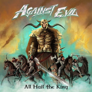 CD Shop - AGAINST EVIL ALL HAIL TO THE KING