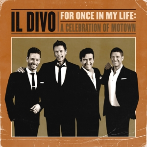 CD Shop - IL DIVO For Once In My Life: A Celebration Of Motown