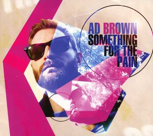 CD Shop - BROWN, AD SOMETHING FOR THE PAIN