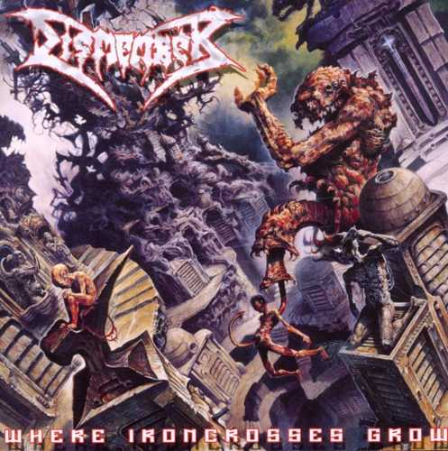CD Shop - DISMEMBER (B) WHERE IRON CROSSES GROW
