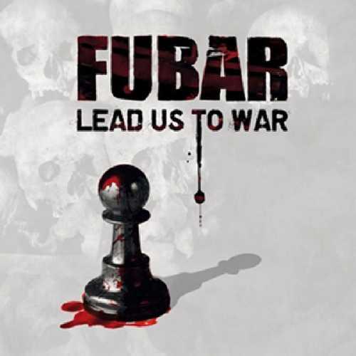 CD Shop - F.U.B.A.R. LEAD US INTO WAR
