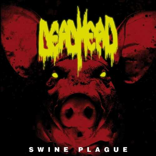 CD Shop - DEAD HEAD SWINE PLAGUE