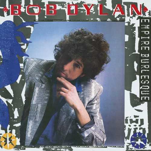 CD Shop - DYLAN, BOB EMPIRE BURLESQUE