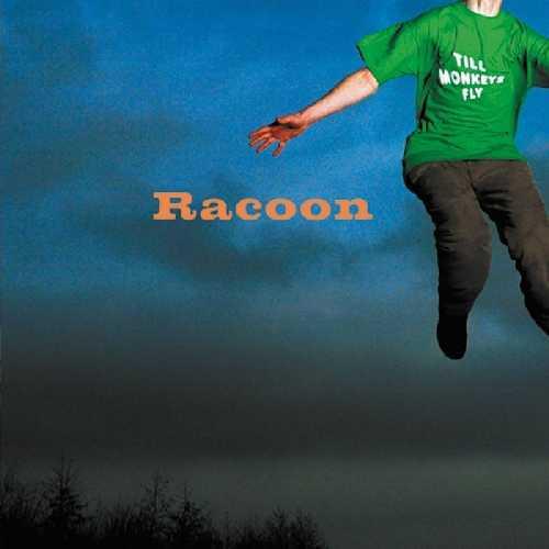 CD Shop - RACOON TILL MONKEYS FLY