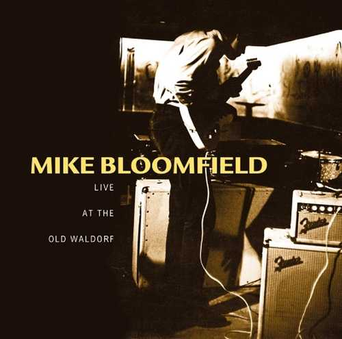 CD Shop - BLOOMFIELD, MIKE LIVE AT THE OLD WALDORF