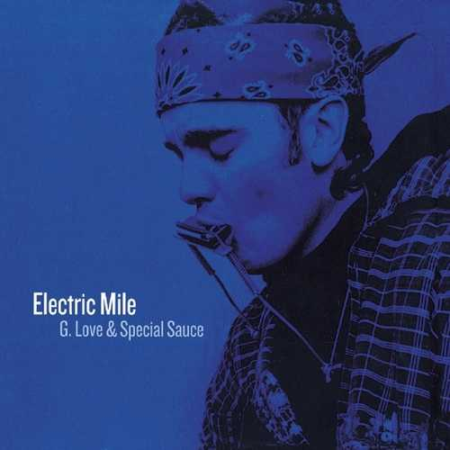 CD Shop - G. LOVE & SPECIAL SAUCE ELECTRIC MILE