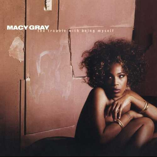 CD Shop - GRAY, MACY TROUBLE WITH BEING MYSELF