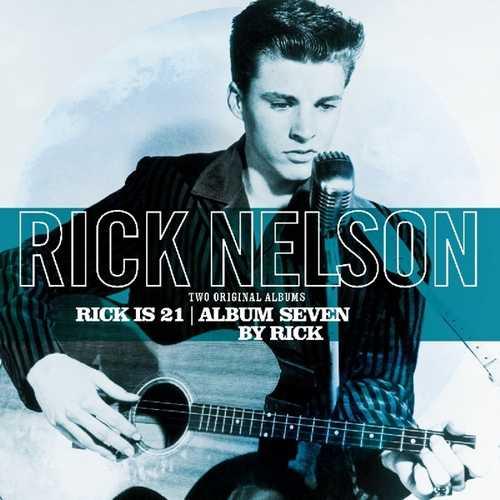 CD Shop - NELSON, RICK RICK IS 21/ ALBUM SEVEN..
