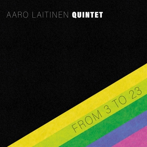 CD Shop - AARO LAITINEN QUINTET FROM 3 TO 23