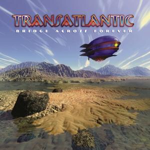 CD Shop - TRANSATLANTIC Bridge Across Forever (Re-issu
