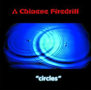 CD Shop - A CHINESE FIREDRILL CIRCLES