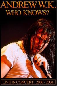CD Shop - ANDREW W.K. WHO KNOWS? LIVE 1992-2004