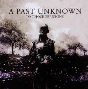 CD Shop - A PAST UNKNOWN TO THOSE PERISHING