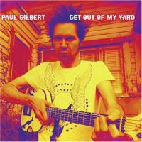CD Shop - GILBERT, PAUL GET OUT OF MY YARD
