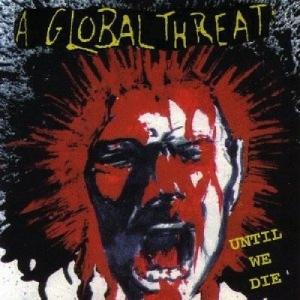 CD Shop - A GLOBAL THREAT UNTIL WE DIE