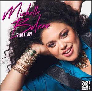 CD Shop - BUTEAU, MICHELLE SHUT UP