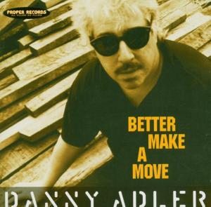CD Shop - ADLER, DANNY BETTER MAKE A MOVE