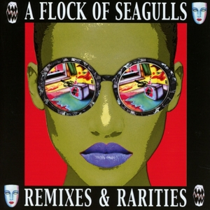 CD Shop - A FLOCK OF SEAGULLS REMIXES & RARITIES