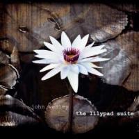 CD Shop - WESLEY, JOHN THE LILYPAD SUITE