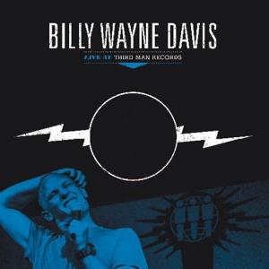 CD Shop - DAVIS, BILLY WAYNE LIVE AT THIRD MAN RECORDS