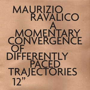 CD Shop - RAVALICO, MAURIZIO MOMENTARY CONVERGENCE OF DIFFERENT PACED TRAJECTS