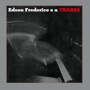 CD Shop - FREDERICO, EDSON EDSON FREDERICO E A TRANSA