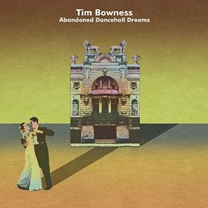 CD Shop - BOWNESS, TIM ABANDONED DANCEHALL DREAMS